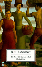 The fox ; The captain's doll ; The ladybird / c D.H. Lawrence / edited by Dieter Mehl, with an introduction and notes by David Ellis