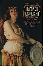 Idols of perversity : fantasies of feminine evil in fin-de-siède culture
