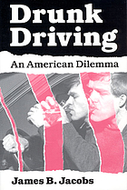 Drunk driving : an American dilemma