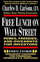 Free lunch on Wall Street : perks, freebies, and giveways for investors