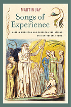Songs of experience modern American and European variations on a universal theme