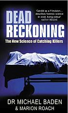 Dead reckoning : the new science of catching killers