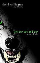 Overwinter : a werewolf tale