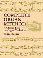 Complete organ method : [a classic text on organ technique]