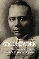 Groundwork : Charles Hamilton Houston and the struggle for civil rights