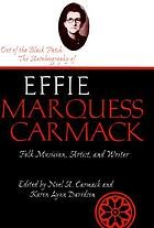 Out of the black patch the autobiography of Effie Marquess Carmack, folk musician, artist, and writer