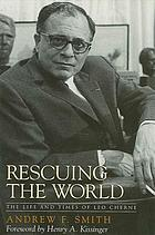 Rescuing the world : the life and times of Leo Cherne