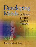 Developing minds : a resource book for teaching thinking