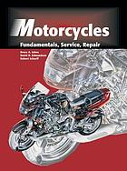 Motorcycles : fundamentals, service, and repair