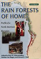The rain forests of home : profile of a North American bioregion