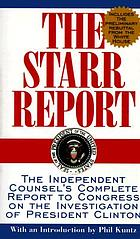 The Starr report : the independent counsel's complete report to congress on the investigation of President Clinton