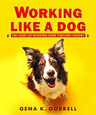 Working like a dog : the story of working dogs through history