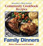 Family dinners : America's best-loved community cookbook recipes