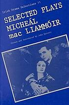 Selected plays of Micheál mac Liammóir