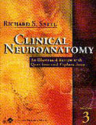 Clinical neuroanatomy : a review with questions and explanations