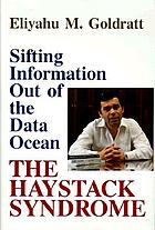The haystack syndrome : sifting information out of the data ocean