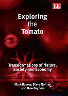 Exploring the tomato : transformations of nature, society and economy