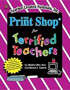 The Print Shop for terrified teachers