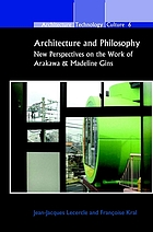 Architecture and philosophy : new perspectives on the work of Arakawa & Madeline Gins