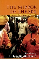 The Mirror of the sky: songs of the Bauls from Bengal