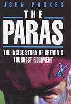 The Paras : the inside story of Britain's toughest regiment