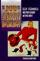 The birth of fascist ideology : from cultural rebellion to political revolution