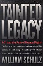 Tainted legacy : 9/11 and the ruin of human rights