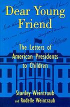 Dear young friend : letters from American presidents to children
