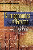 Nutrigenomics and beyond : informing the future : workshop summary