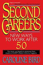 Second careers : new ways to work after 50