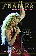 Shakira : mujer llena de gracia