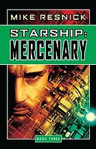 Starship-- mercenary : book three