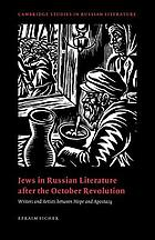Jews in Russian literature after the October Revolution : writers and artists between hope and apostasy