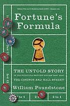 Fortune's formula : the untold story of the scientific betting system that beat the casinos and Wall Street
