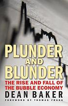 Plunder and blunder : the rise and fall of the bubble economy