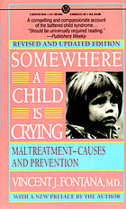 Somewhere a child is crying :b maltreatment--causes and prevention