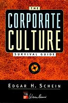 The corporate culture survival guide : sense and nonsense about culture change