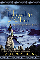 The fellowship of ghosts : a journey through the mountains of Norway