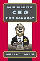 Paul Martin : CEO for Canada?