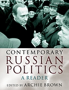 Contemporary Russian politics : a reader