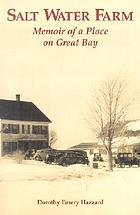Salt Water Farm : memoir of a place on Great Bay