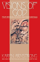 Visions of God : four medieval mystics and their writings