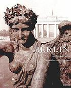 Berlin : a century of change = Die Gesichter des Jahrhunderts