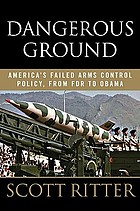 Dangerous ground on the trail of America's failed arms control policy from FDR to Obama