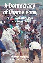 A democracy of chameleons : politics and culture in the New Malawi