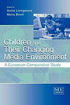 Children and their changing media environment : a European comparative study