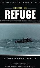 Terms of refuge : the Indochinese exodus & the international response