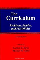 The Curriculum : problems, politics, and possibilities