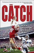 The catch : one play, two dynasties, and the game that changed the NFL