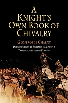 A knight's own book of chivalry : Geoffroi De Charny